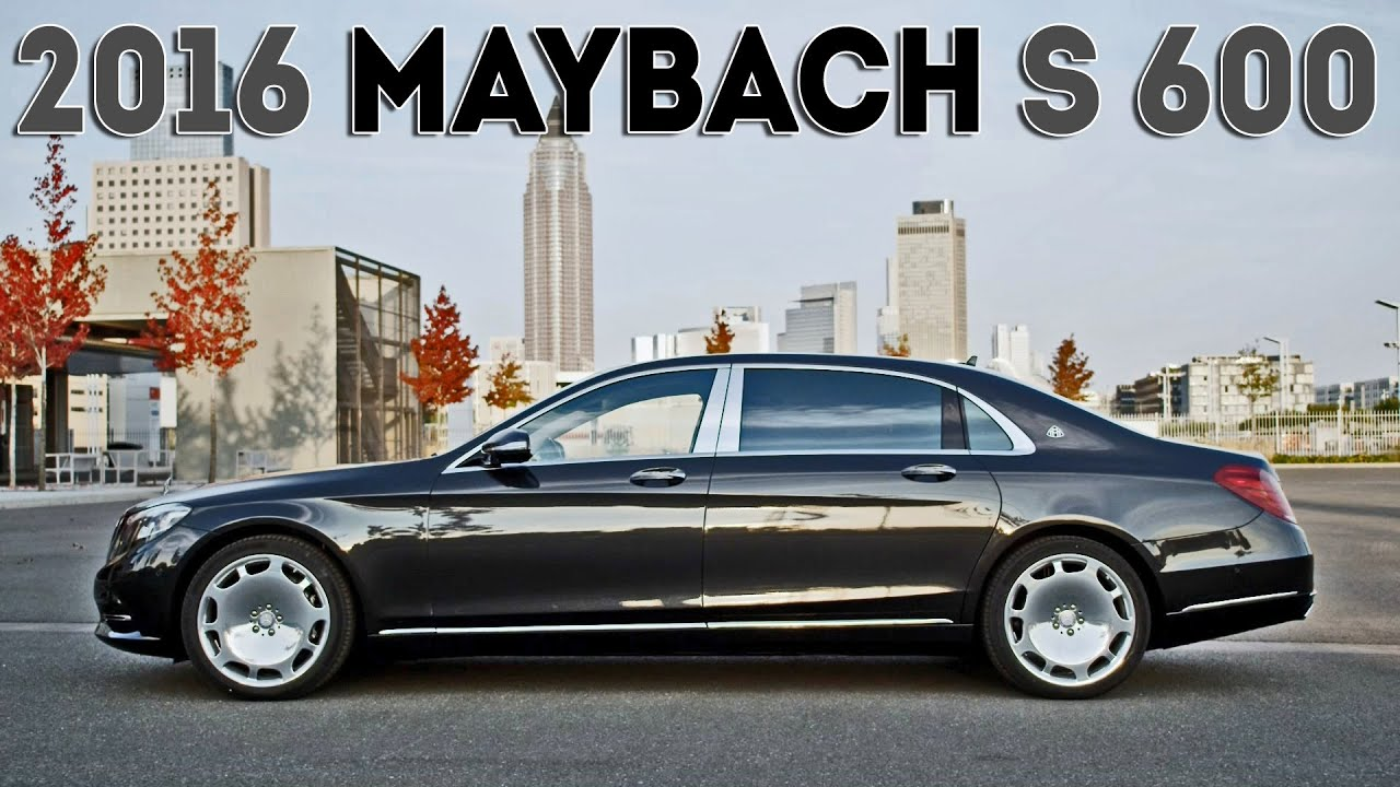 2016 Mercedes Maybach S 600 Design Youtube