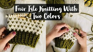 Knitting Fair Isle With Two Colors