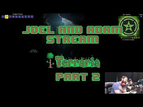 Joel and Adam Stream Terraria - Part 2