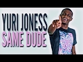 Yuri Joness - Same Dude (WSHH Exclusive - Official Audio) Video Klibi