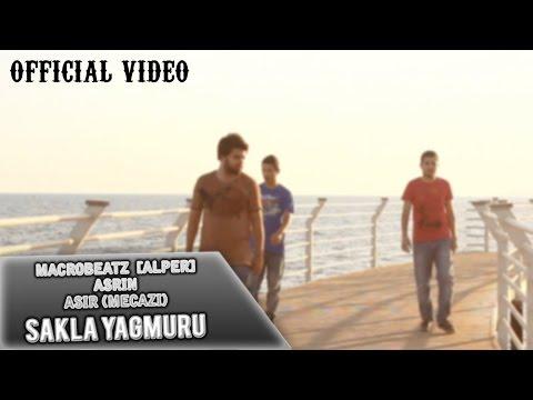 MacroBeatz [Alper] ft. Asir [Mecazi] & Asrin - Sakla Yagmuru (Official Video)