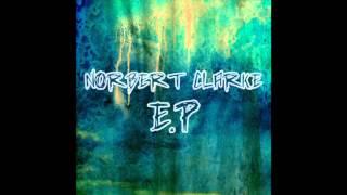 Norbert Clarke - E.P (Full Album)