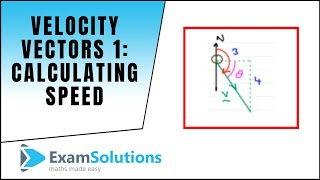 Velocity Vectors (1) - Calculating Speed : ExamSolutions Maths Revision