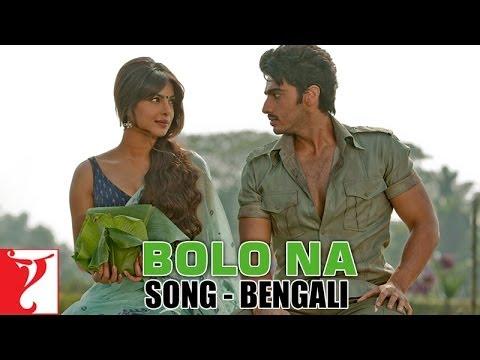 Bolo Na  Full Song  Bengali Dubbed  Gunday