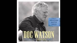 "Doc Watson (ft. Bryan Sutton) - ""Whiskey Before Breakfast"""
