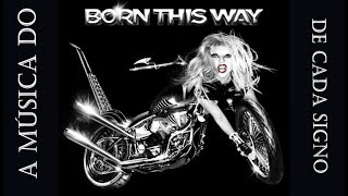 A música do Born This Way  (da Lady Gaga) de cada signo (Legendado)