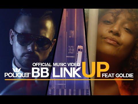DJ Polique ft Goldie - BB Link Up (Official Music Video)