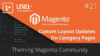 Magento Community Tutorials #51 - Theming Magento 21 - Custom Layout Updates On Category Pages