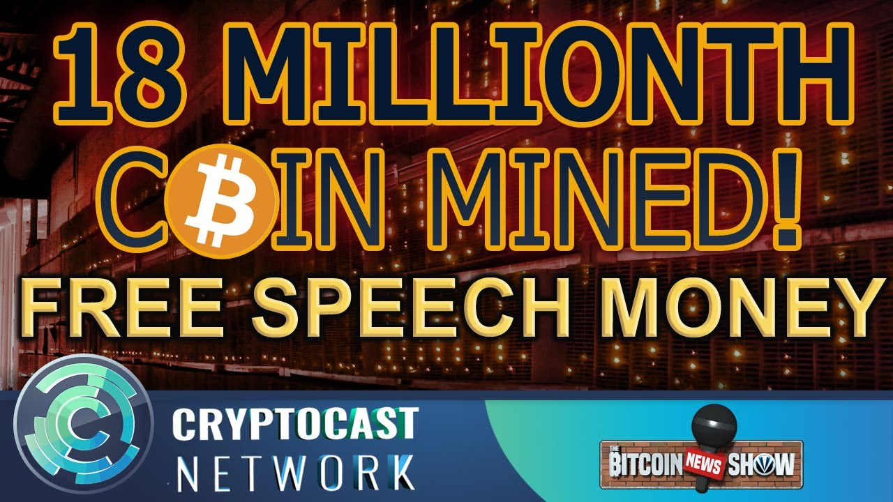 The Bitcoin News Show #117 - 18 million coins, Free Speech Money, Altcoins are pennystocks
