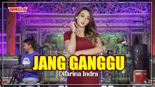 Download Jang Ganggu - Difarina Indra - OM ADELLA