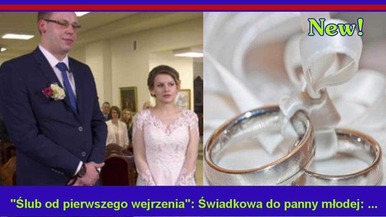 ślub Od Pierwszego Wejrzenia świadkowa Do Panny Młodej Twoja