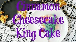 Cinnamon Cheesecake King Cake