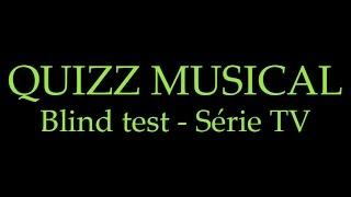 BLIND TEST - QUIZZ MUSICAL - Série TV - 30 extraits