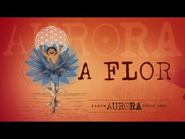 03. A Flor - Aurora (Luciano Renan)