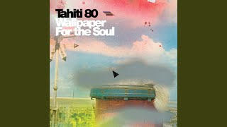 Provided to YouTube by IDOL The Train · Tahiti 80 Wallpaper for the...