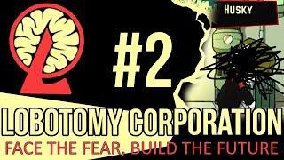 LOBOTOMY CORPORATION - Episode 2 - HUSKY'S BACK!