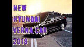 New Hyundia Verna Car 2018 Top Model  new updates