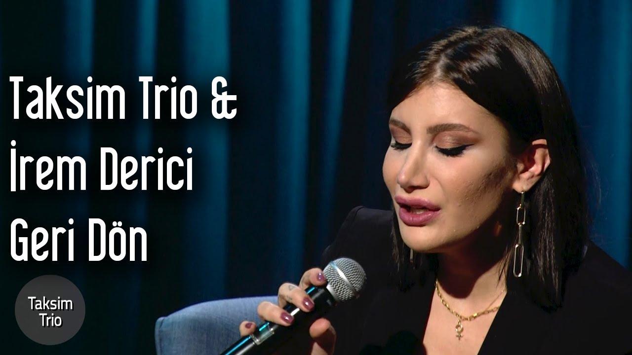 Taksim Trio & İrem Derici - Geri Dön