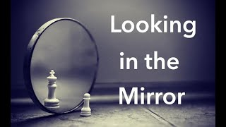 Looking in the Mirror Part 2