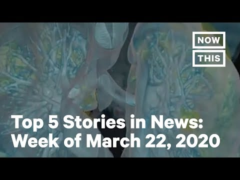 Top News Stories: Week Of March 22, 2020 | NowThis