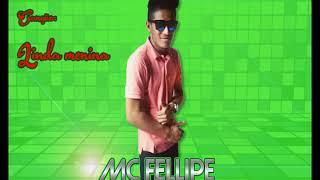 MC FELLIPE LINDA MENINA