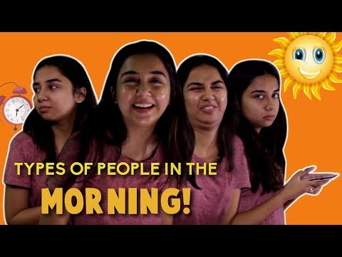 Types of People In The Morning   MostlySane