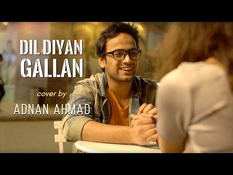 Dil Diyan Gallan - cover by Adnan Ahmad | Tiger Zinda Hai | Sing Dil Se
