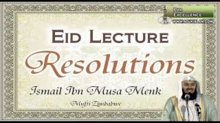 Resolutions   Eid Lecture   Mufti Ismail Menk