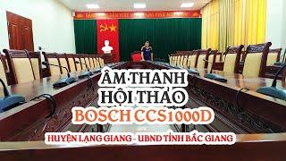 Hệ thống hội nghị hội thảo Bosch CCS1000D âm thanh phòng họp: Huyện Ủy Lạng Giang, Bắc Giang