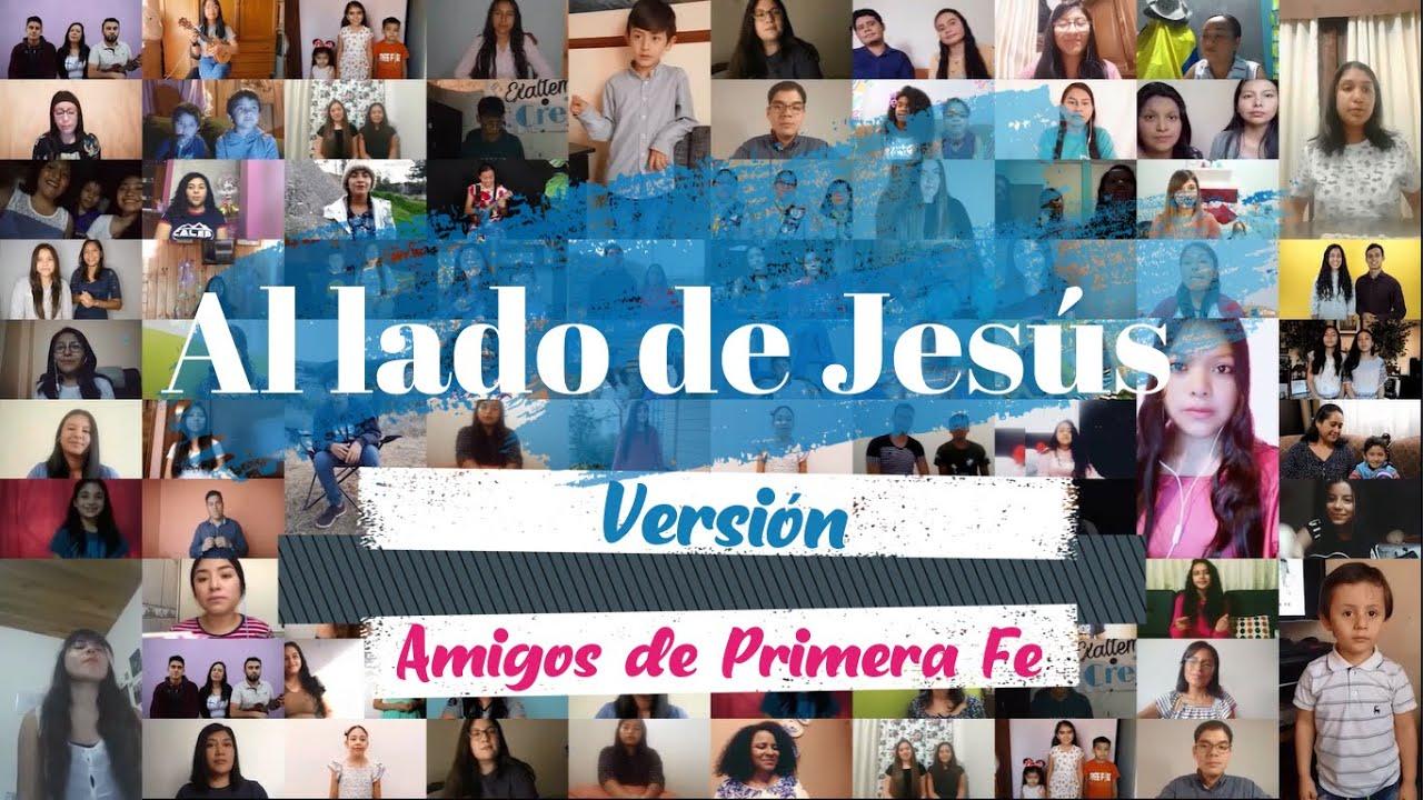 Al lado de Jesús - Versión Amigos de Primera Fe