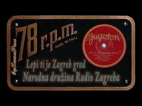 Narodna družina Radio Zagreba - Lepi ti je Zagreb grad