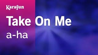 Karaoke Take On Me - a-ha *
