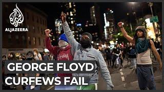 George Floyd protests: Curfews fail to deter demonstrators
