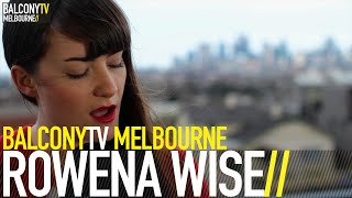 ROWENA WISE - WHEN WE MET (BalconyTV)
