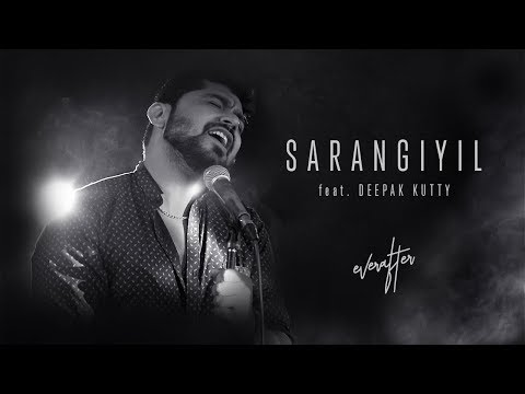 Sarangiyil - everafter feat. Deepak Kutty