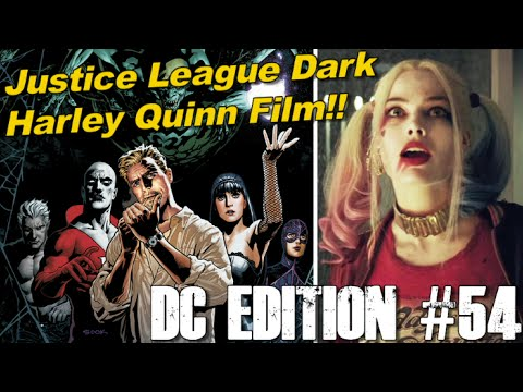 Justice League Dark and Harley Quinn solo film CONFIRMED! - [DC EDITION #54]