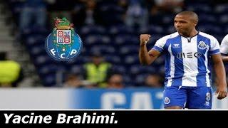 Yacine Brahimi - Skills & Goals | F.C Porto | 2014/2015 HD
