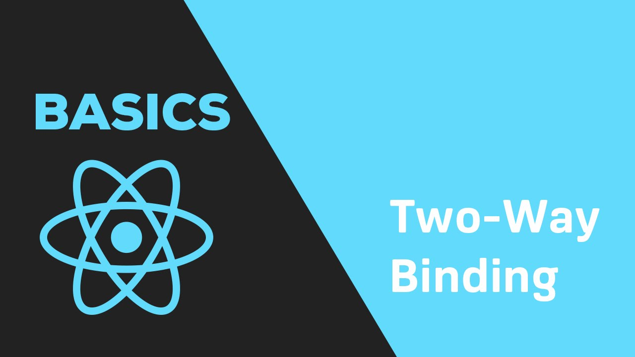ReactJS Basics   20 Two Way Binding
