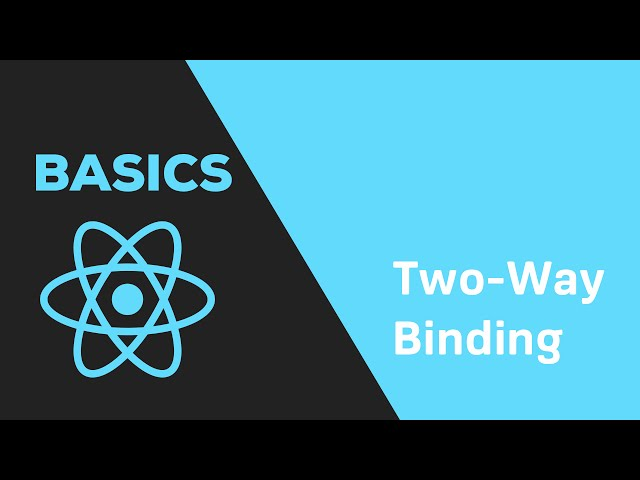 ReactJS Basics - #13 Two-Way-Binding