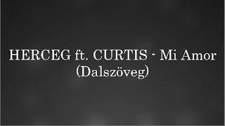 HERCEG ft.  CURTIS - Mi Amor Dalszöveg