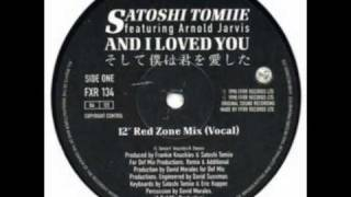 "Satoshi Tomiie ft Arnold Jarvis - And I Loved You (12"" Red Zone Mix Vocal) HQ"