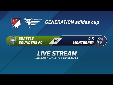 Seattle Sounders vs. C.F. Monterrey  | 2017 Generation adidas Cup
