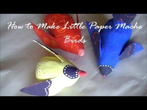 How to Make a Little Paper Mache Bird