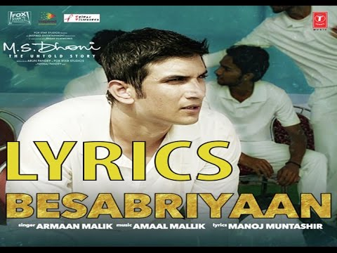 Besabriyaan Lyrics || Audio || Song || Karaoke || MS.Dhoni untold story || Arman Malik