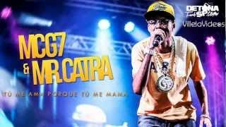 Baixar MC G7 e MR. Catra - Tú Me Ama Porque Tú Me Mama (Thiago DJ MPC)