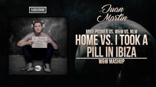 Home vs. I Took A Pill In Ibiza (W&W Mashup)