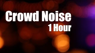 Crowd Noise 1 Hour White Noise
