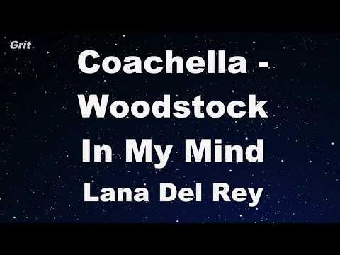 Coachella - Woodstock In My Mind - Lana Del Rey Karaoke 【No Guide Melody】 Instrumental