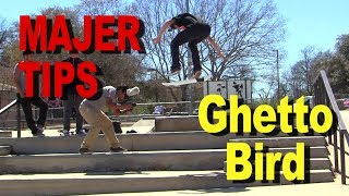 Nick Holt - Ghetto Bird - MAJER Tips