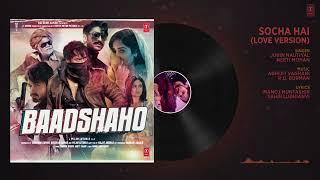 Emraan Hashmi new song socha hai full song Baadshaho movie